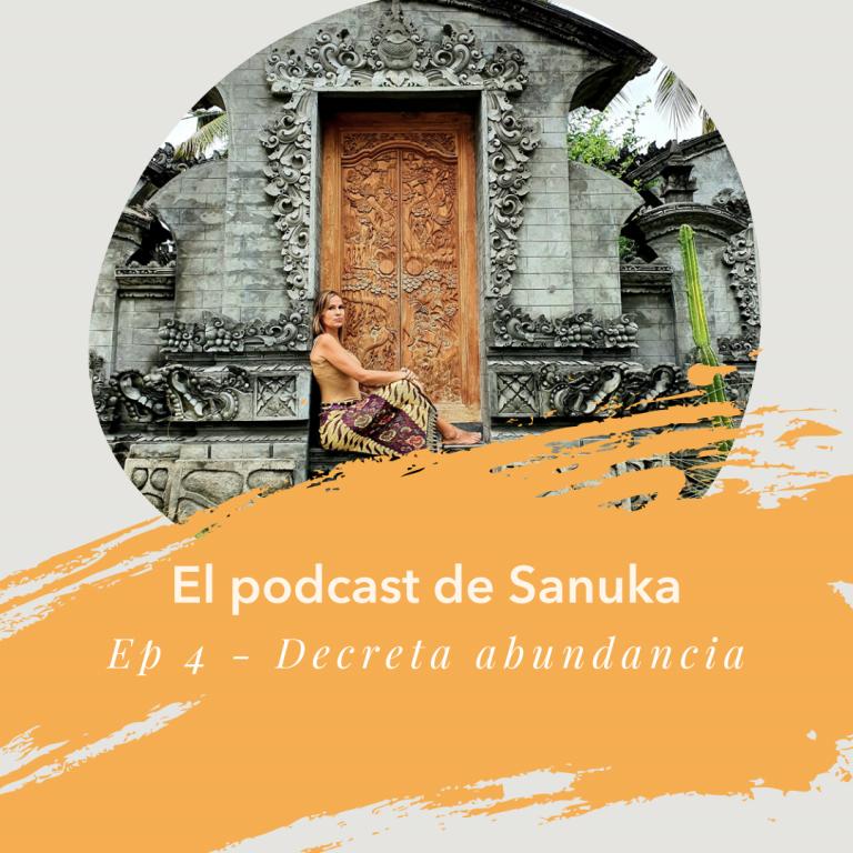 Ep. 4 – Decreta abundancia